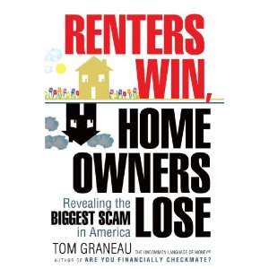 Renters Win, Home Owners Lose by Tom Graneau