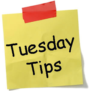 Tuesday Tips - Will become a weekly standard