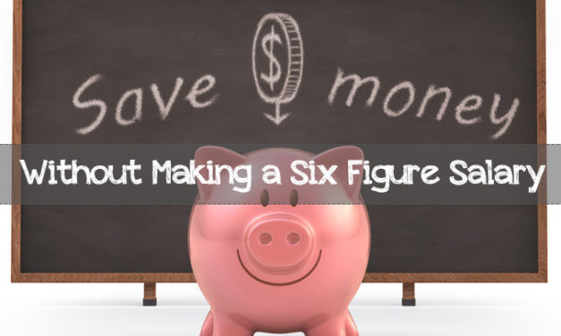 How to Save Money When You Don't Earn a Six-Figure Salary